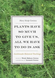 PLANTS HAVE SO MUCH TO GIVE US, ALL WE HAVE TO DO IS ASK BY MARY SIISIP GENIUSZ
